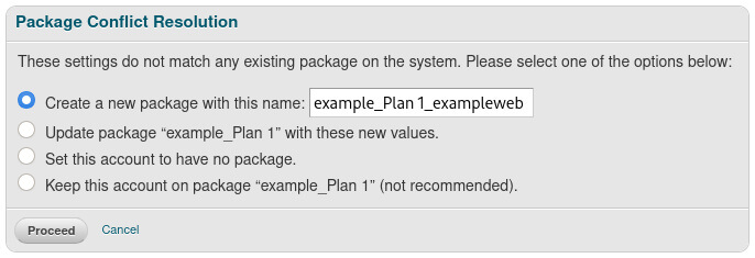 When you modify a cPanel account you get a package conflict.